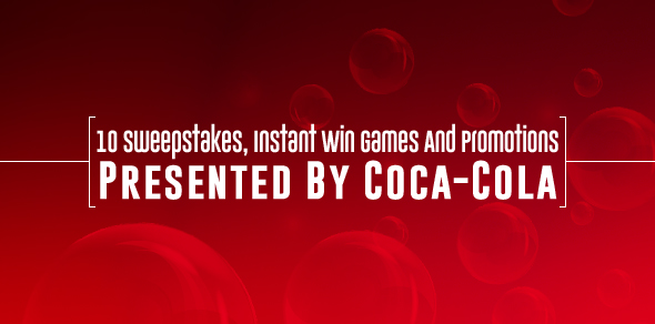 10 Sweepstakes, Instant Win Games And Promotions Presented By Coca-Cola