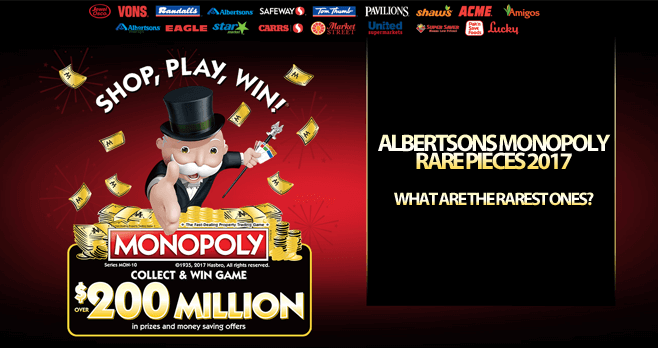 Albertsons Monopoly Rare Pieces 2017: What Are The Rarest Ones?