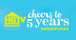 HGTV.com/FiveYears - HGTV Cheers To 5 Years Sweepstakes