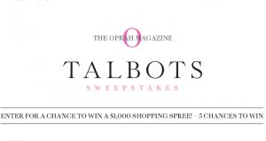 Oprah.com/TalbotsSweeps - The Oprah Magazine Talbots Sweepstakes