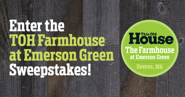 ThisOldHouse.com/FarmHouseSweeps - TOH Farmhouse at Emerson Green Sweepstakes