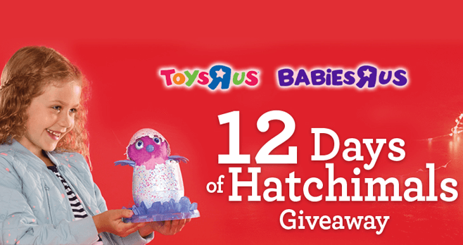 Toys R Us 12 Days of Hatchimals Giveaway (ToysRUs.com/12DaysOfHatchimals)