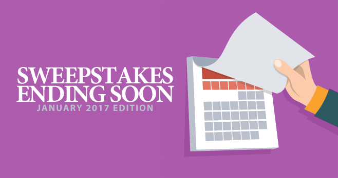 Sweepstakes Ending Soon (January 2017 Edition)