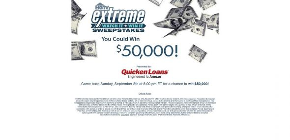 www.HGTV.com/extreme – HGTV Extreme Watch It, Win It Sweepstakes Presented By Quicken Loans