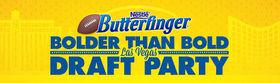 Butterfinger.com/Draft – Butterfinger Bolder Than Bold Las Vegas Draft Party Sweepstakes