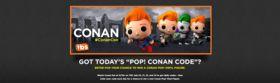 What Is Today's Conan Pop Code?