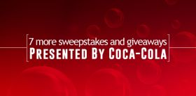 7 More Sweepstakes And Giveaways Presented By Coca-Cola
