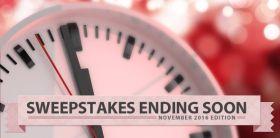 Sweepstakes Ending Soon (November 2016 Edition)
