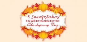 5 Sweepstakes You Will Be Thankful For This Thanksgiving Day