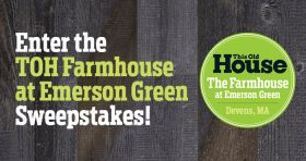 TOH Farmhouse at Emerson Green Sweepstakes (ThisOldHouse.com/FarmHouseSweeps)