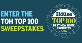 This Old House TOH Top 100 Sweepstakes (ThisOldHouseSweeps.com/TOHTop100)