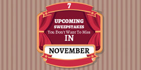7 Upcoming Sweepstakes You Don't Want To Miss In November