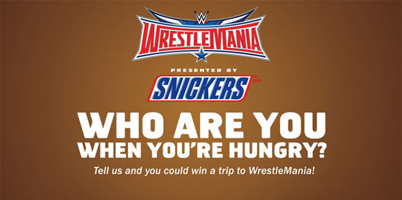 WWE.com/HungryForMania: WWE & SNICKERS Hungry For Mania Sweepstakes