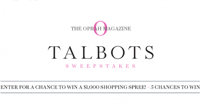 Oprah.com/TalbotsSweeps - The Oprah Magazine Talbots Sweepstakes