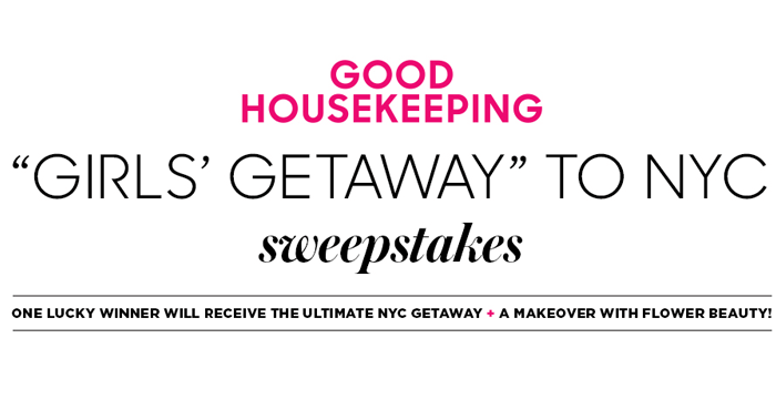 good housekeeping sweepstakes housekeeping nyc getaway sweepstakes 12740