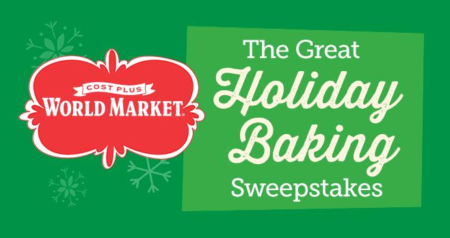 Cost Plus World Market Great Holiday Baking Sweepstakes (WorldMarketSweepstakes.com)