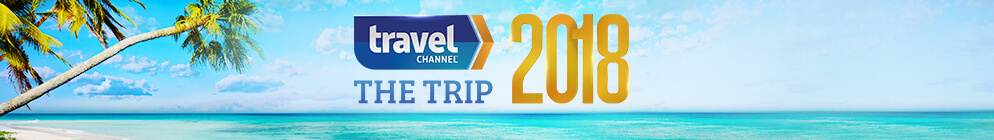 Travel Channel's The Trip 2016 Sweepstakes
