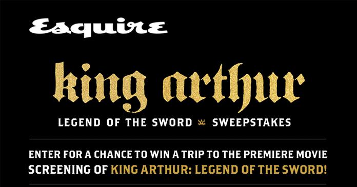Esquire King Arthur Movie Sweepstakes (Esquire.com/KingArthur)