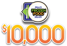 2018 March Frozen Food Month $10,000 Sweepstakes