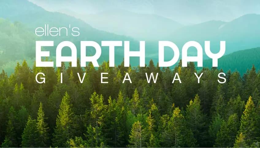 Ellen DeGeneres Earth Day 2020 Giveaways